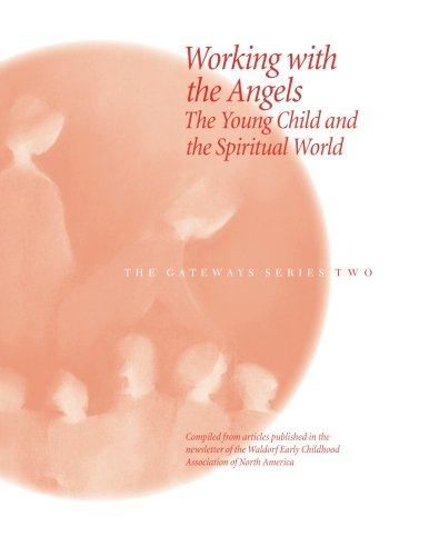 9780979623202: Working with the Angels: The Young Child and the Spiritual World (Gateways (WECAN))