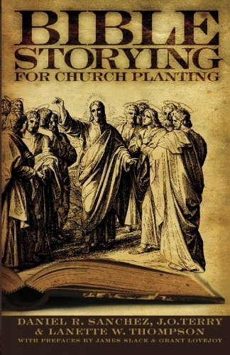 Bible Storying for Church Planting: J. O. Terry