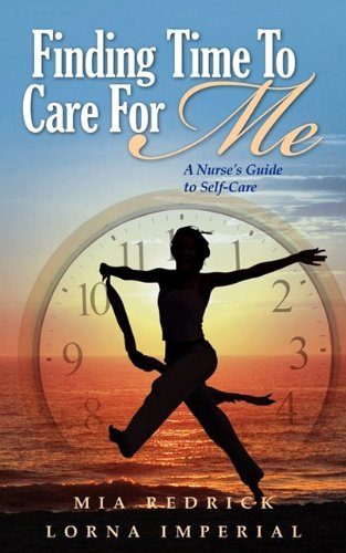 9780979627323: Finding Time To Care For Me: A Nurse's Guide to Self-Care