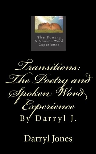 9780979628290: Transitions: The Poetry and Spoken Word Experience: By Darryl J.