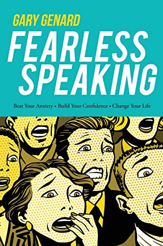 9780979631405: Fearless Speaking: Beat Your Anxiety. Build Your Confidence. Change Your Life.
