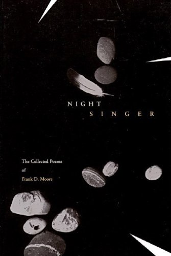 Night Singer: The Collected Poems of Frank D. Moore