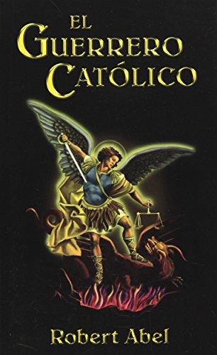 9780979633188: El Guerrero Catolico: Spanish Version of the Catholic Warrior
