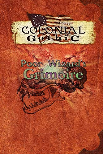 9780979636134: Colonial Gothic: Poor Wizard's Grimoire (RGG1720)