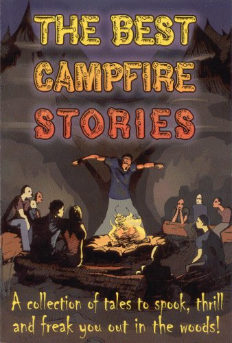 The Best Campfire Stories - A collection: Dick Sullivan; Myron