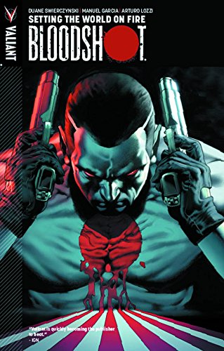 9780979640964: Bloodshot, Volume 1: Setting The World On Fire