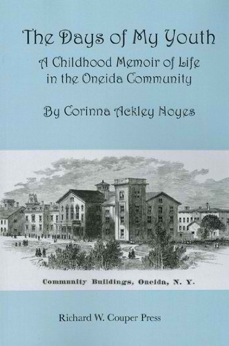 9780979644894: The Days of My Youth: A Childhood Memoir of Life in the Oneida Community