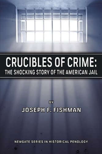 Crucibles of Crime: The Shocking Story of: Fishman, Joseph F.