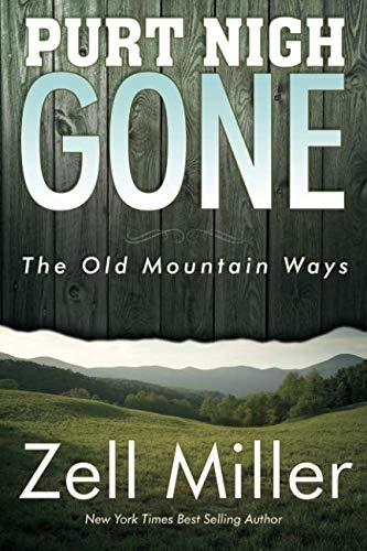 Purt Nigh Gone : The Old Mountain: Zell Miller
