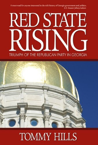 Red State Rising: Triumph of the Republican Party in Georgia: Hills, Tommy