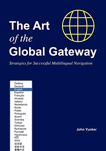 9780979647536: The Art of the Global Gateway: Strategies for Successful Multilingual Navigation