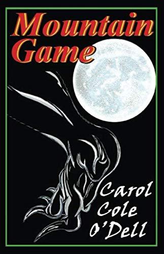 Mountain Game: O'Dell, Carol Cole