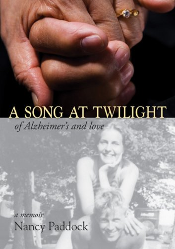 A Song at Twilight: Of Alzheimer's and Love - A Memoir
