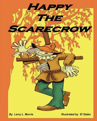 Happy the Scarecrow: Larry L. Morris