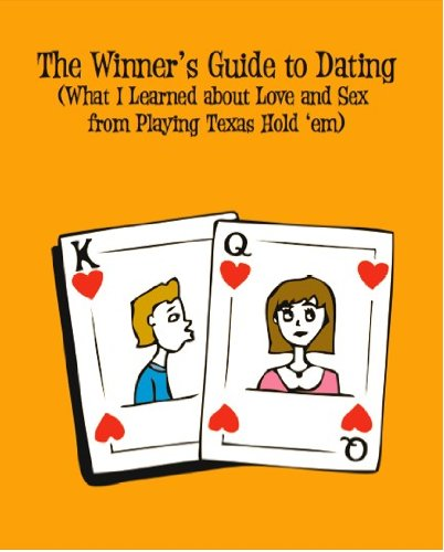 9780979658006: The Winner's Guide to Dating (What I Learned about Love and Sex from Playing Texas Hold 'em)