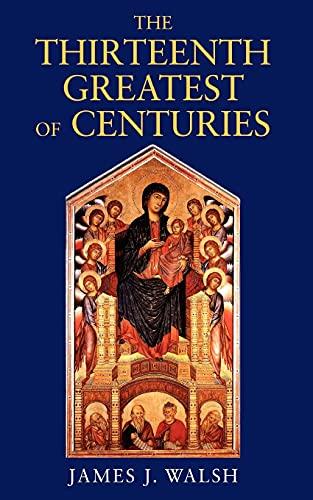 9780979660726: The Thirteenth, Greatest of Centuries