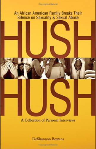 9780979661907: Hush Hush: An African American Family Breaks Their Silence on Sexuality & Sexual Abuse - A Collection of Personal Interviews