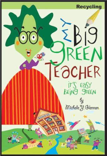 9780979662560: My Big Green Teacher:Recycling (It's Easy Being Green)