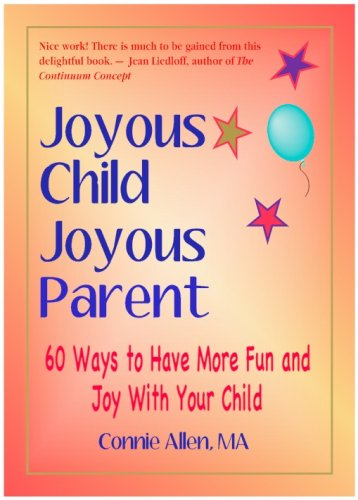 9780979666902: Joyous Child Joyous Parent: 60 Ways to Have More Fun and Joy with Your Child