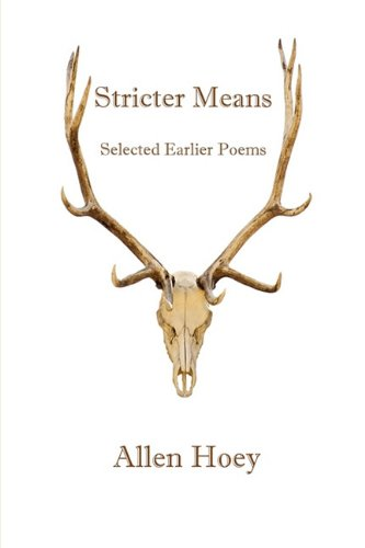 Stricter Means: Selected Earlier Poems: Hoey, Allen