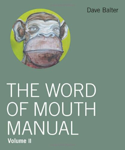 The Word of Mouth Manual: Volume II: Balter, Dave