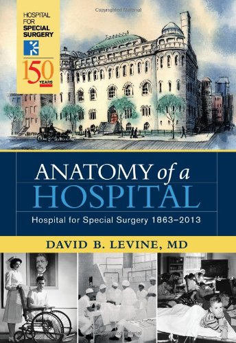 9780979668524: Anatomy of a Hospital: Hospital for Special Surgery 1863-2013
