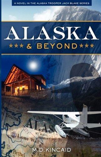 Alaska and Beyond: M.D. Kincaid
