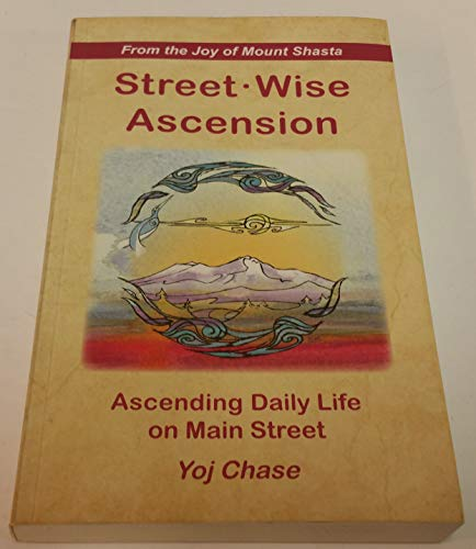9780979672354: Street-Wise Ascension: Ascending Daily Life on Main Street
