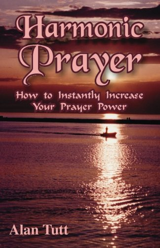 9780979672675: Harmonic Prayer: How to Instantly Increase Your Prayer Power