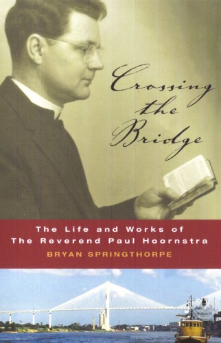 9780979673207: Crossing the Bridge: the life and works of The Reverend Paul Hoornstra