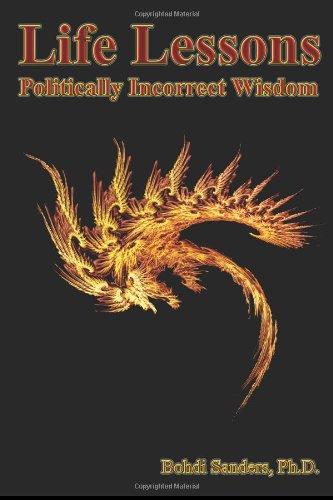 9780979676499: Life Lessons: Politically Incorrect Wisdom