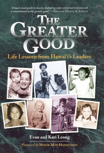 The Greater Good: Life Lessons from Hawaii's Leaders: Evan Leong, Kari Leong