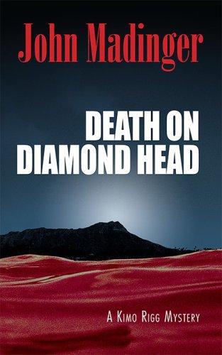 9780979676963: Death on Diamond Head: A Kimo Rigg Mystery