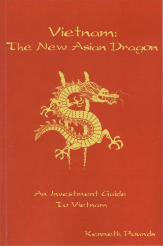 Vietnam: The New Asian Dragon: Kenneth Pounds