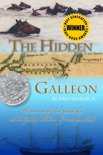 9780979687204: The Hidden Galleon: The true story of a lost Spanish ship and the legendary wild horses of Assateague Island