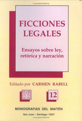 Ficciones legales. Ensayos sobre ley, retorica y: Jannette Amaral, Manuel