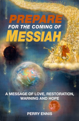 9780979688737: Prepare for the Coming of Messiah: A Message of Love, Restoration, Warning and Hope