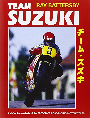 9780979689154: Team Suzuki: The definitive analysis of the factory's roadracing motorcycles