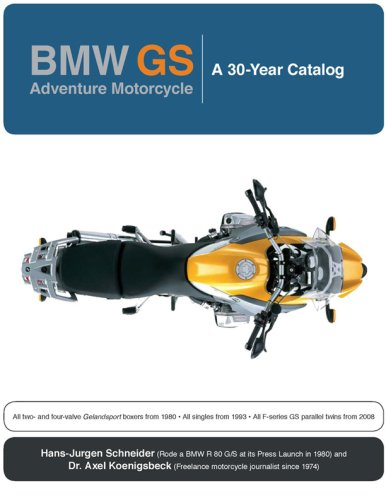BMW GS: Adventure Motorcycle: A 30 Year Catalog: Hans-Jugen Schneider