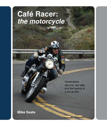 9780979689192: Cafe Racer: The Motorcycle: Featherbeds, clip-ons, rear-sets and the making of a ton-up boy