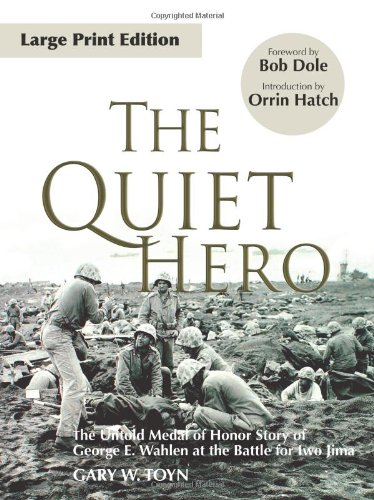 9780979689635: The Quiet Hero: The Untold Medal of Honor Story of George E. Wahlen at the Battle for Iwo Jima