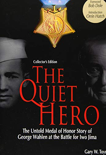 9780979689659: The Quiet Hero (Collectors Edition): The Untold Medal of Honor Story of George E. Wahlen at the Battle for Iwo Jima
