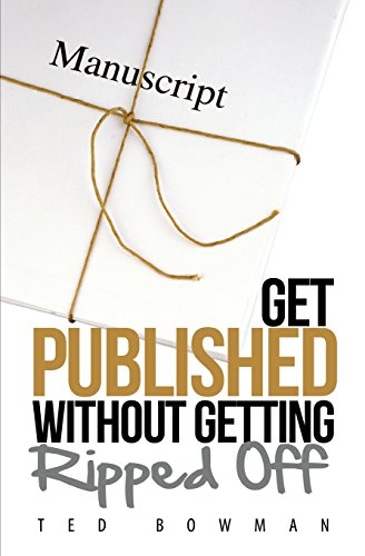 9780979689949: GET PUBLISHED Without Getting Ripped Off
