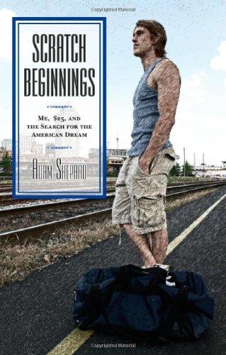 9780979692604: Scratch Beginnings: Me, $25, and the Search for the American Dream