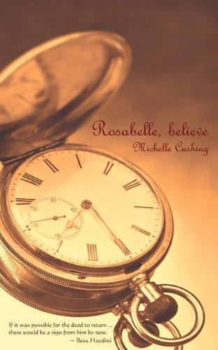 9780979693557: Rosabelle, Believe