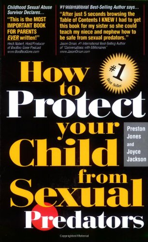 9780979693908: How To Protect Your Child from Sexual Predators (Stop Predators Cold!)