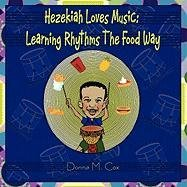 9780979695537: Hezekiah Loves Music: Learning Rhythms The Food Way