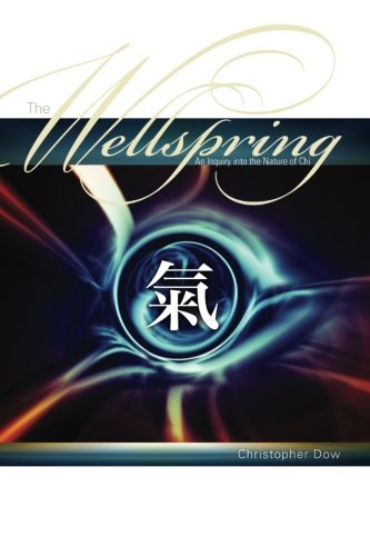 9780979696817: The Wellspring: An Inquiry into the Nature of Chi