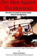 9780979697494: One Man Against the Mountain: The Story of a Quest to Survive Winter Alone in the Big Horns