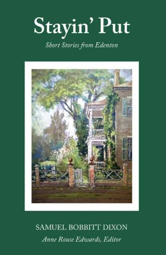 9780979697654: Staying Put: Short Stories From Edenton